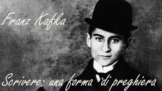 Kafka, scrivere una forma di preghiera