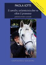 Paola Iotti il cavallo un'amicizia che va oltre il possesso