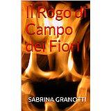 Sabrina Granotti rogo campo di fiori