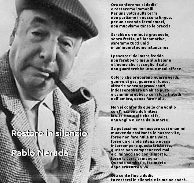 Restare in silenzio, testo della poesia di Pablo Neruda