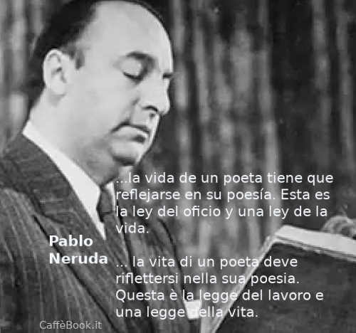 Citazioni su Pablo Neruda frasi 4