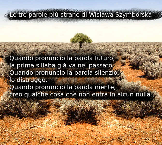Testo della poesia Le tre parole più strane di Wisława Szymborska