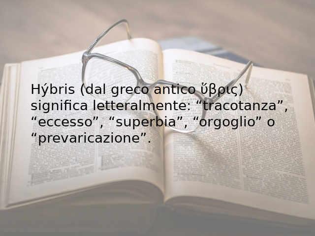 La sindrome di Hubris significato di Hýbris (dal greco antico)