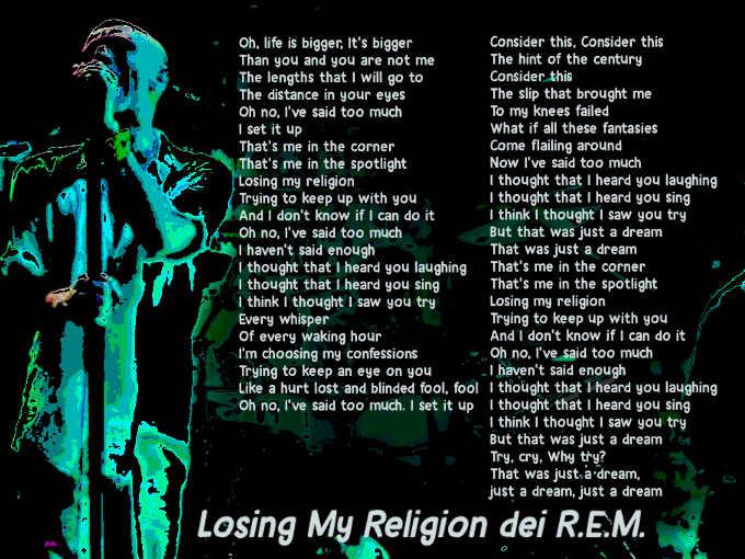 Testo di Losing My Religion dei R.E.M.