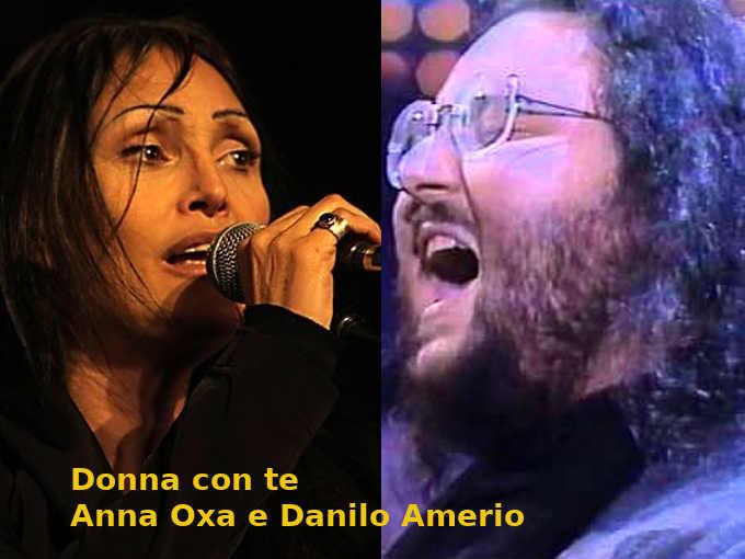 Donna con te Anna Oxa e Danilo Amerio